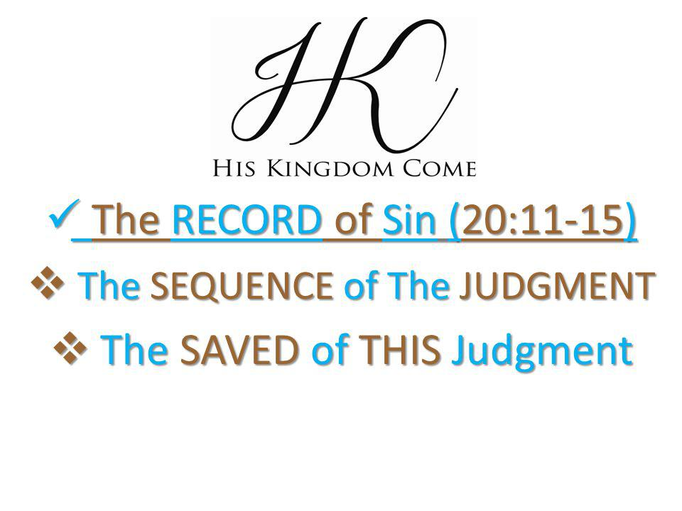  The SEQUENCE of The JUDGMENT  The SAVED of THIS Judgment