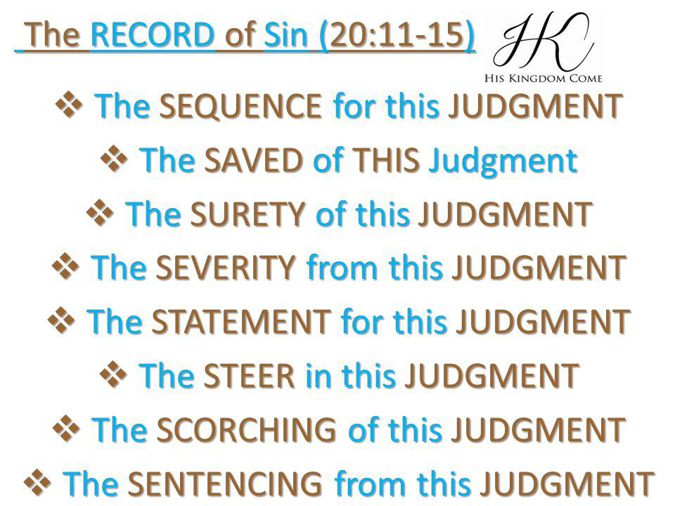  The SEQUENCE for this JUDGMENT  The SAVED of THIS Judgment  The SURETY of this JUDGMENT  The SEVERITY from this JUDGMENT  The STATEMENT for this