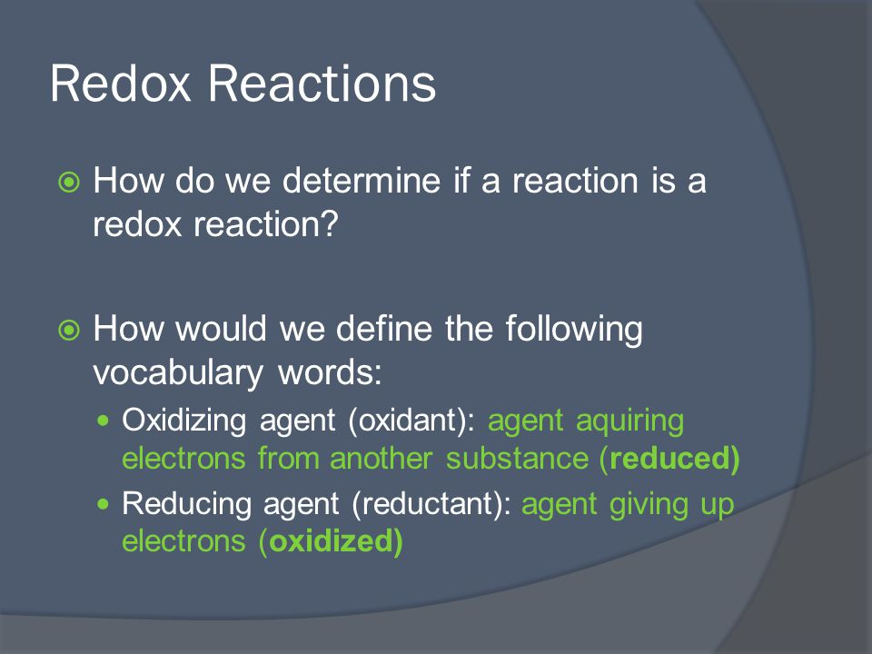 Redox Reactions  How do we determine if a reaction is a redox reaction.