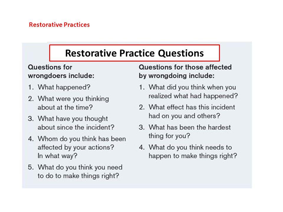 Restorative Practices Restorative Practice Questions