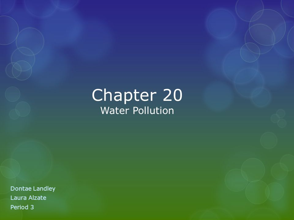 Chapter 20 Water Pollution Dontae Landley Laura Alzate Period 3