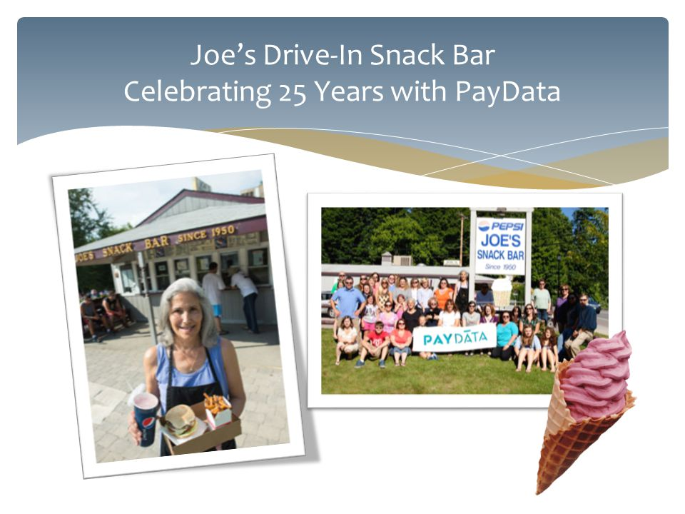 Joe's Drive-In Snack Bar Celebrating 25 Years with PayData