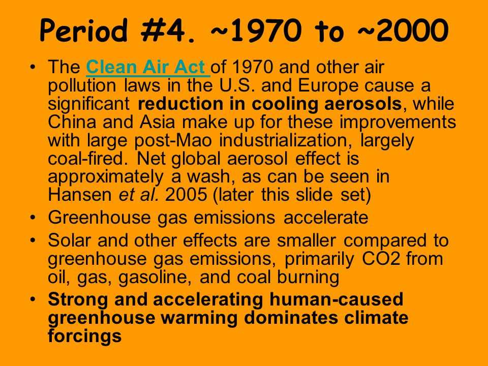 Period #4. ~1970 to ~2000 The Clean Air Act of 1970 and other air pollution laws in the U.S.