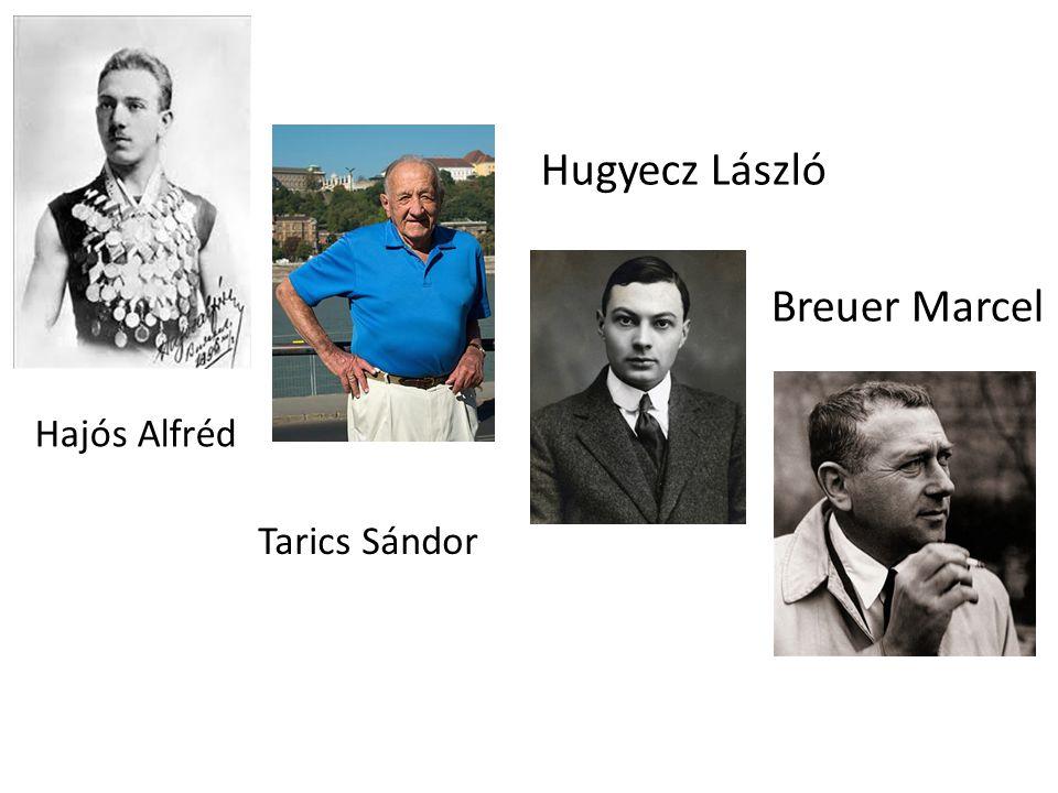 Hajós Alfréd Tarics Sándor Hugyecz László Breuer Marcel