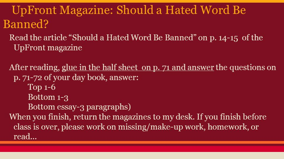 """UpFront Magazine: Should a Hated Word Be Banned? Read the article """"Should a Hated Word Be Banned"""" on p. 14-15 of the UpFront magazine After reading, g"""