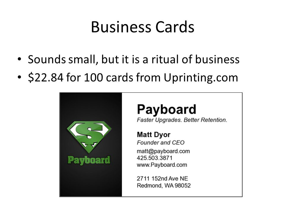 Business Cards Sounds small, but it is a ritual of business $22.84 for 100 cards from Uprinting.com