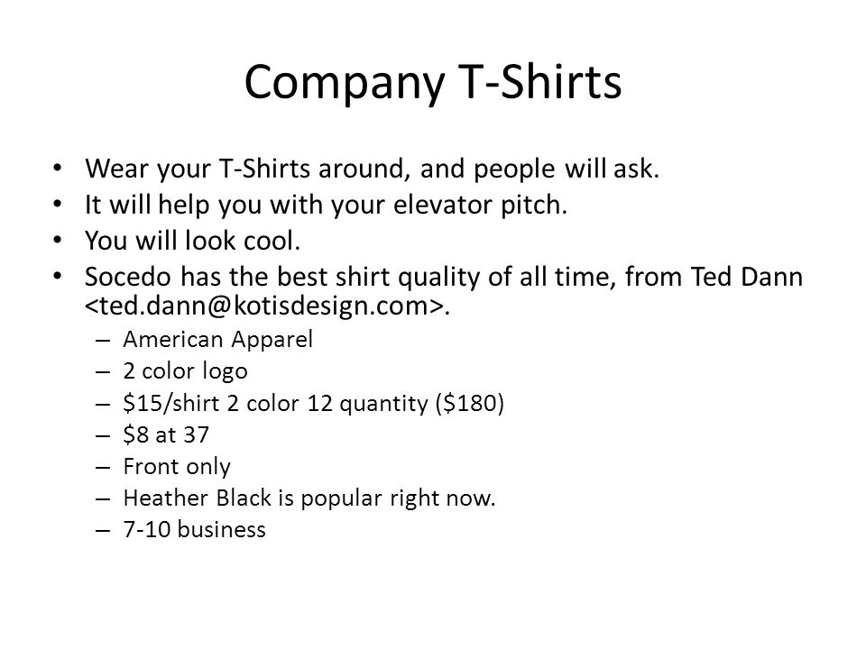 Company T-Shirts Wear your T-Shirts around, and people will ask.