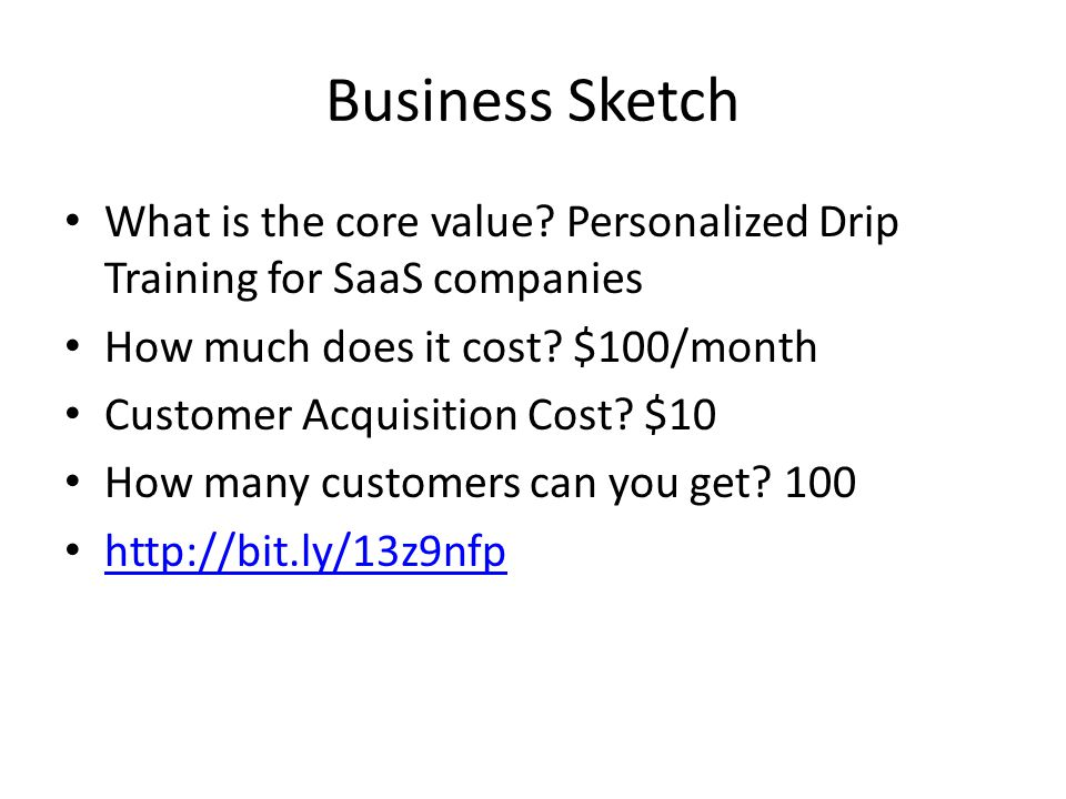 Business Sketch What is the core value.