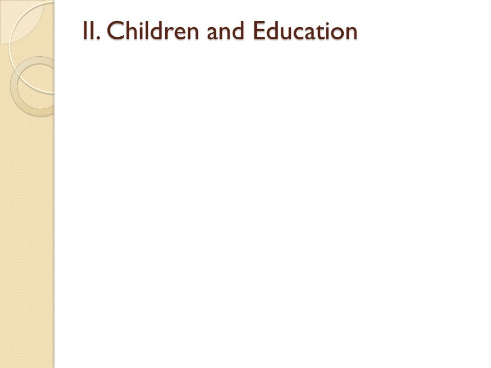 II. Children and Education