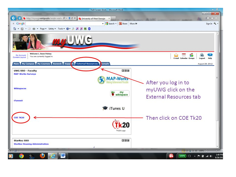 After you log in to myUWG click on the External Resources tab Then click on COE Tk20