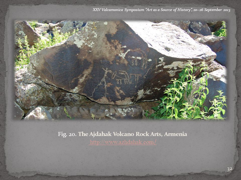 "a a b 32 a b XXV Valcamonica Symposium ""Art as a Source of History"", 20–26 September 2013 a b c Fig. 20. The Ajdahak Volcano Rock Arts, Armenia http:/"