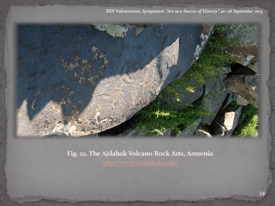 "a a b 34 a b XXV Valcamonica Symposium ""Art as a Source of History"", 20–26 September 2013 a b c Fig. 22. The Ajdahak Volcano Rock Arts, Armenia http:/"