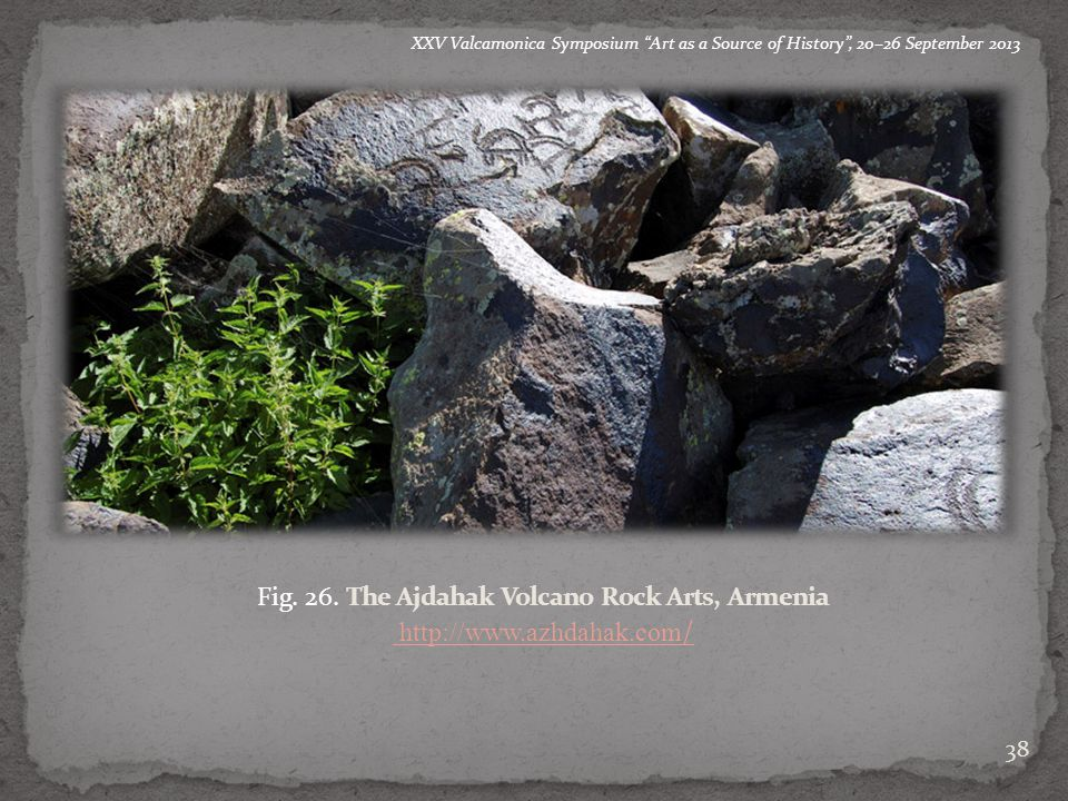 "a a b 38 a b XXV Valcamonica Symposium ""Art as a Source of History"", 20–26 September 2013 a b c Fig. 26. The Ajdahak Volcano Rock Arts, Armenia http:/"