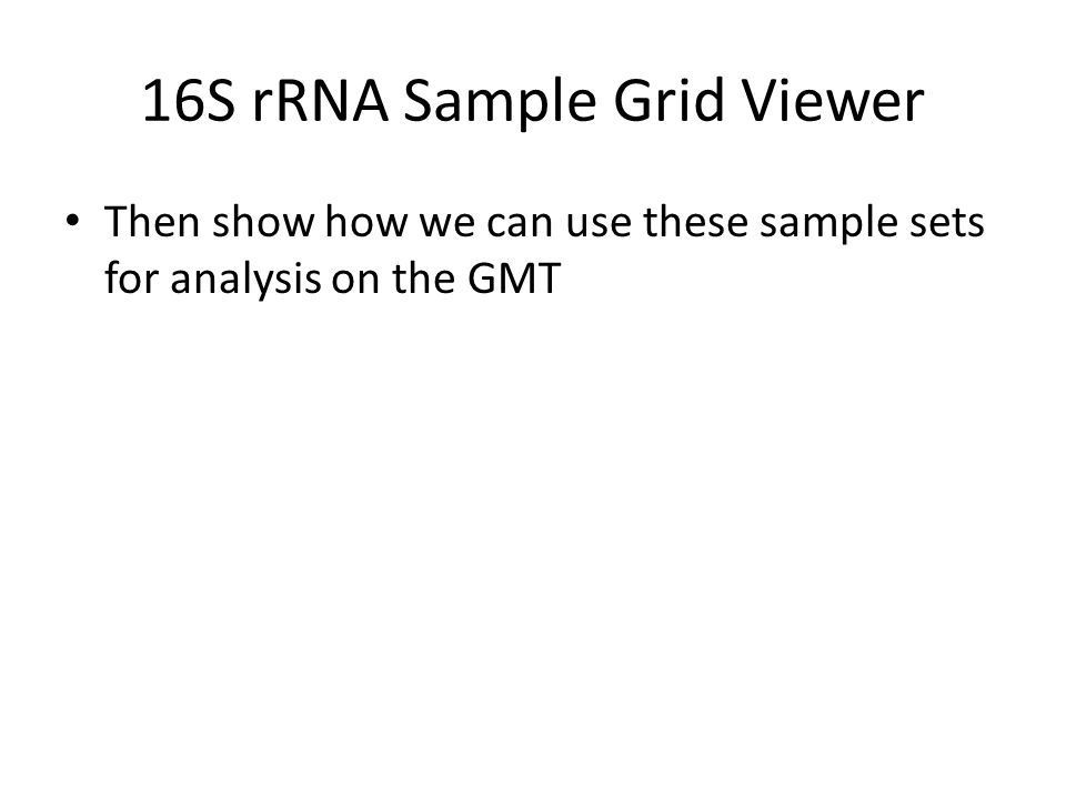 Then show how we can use these sample sets for analysis on the GMT