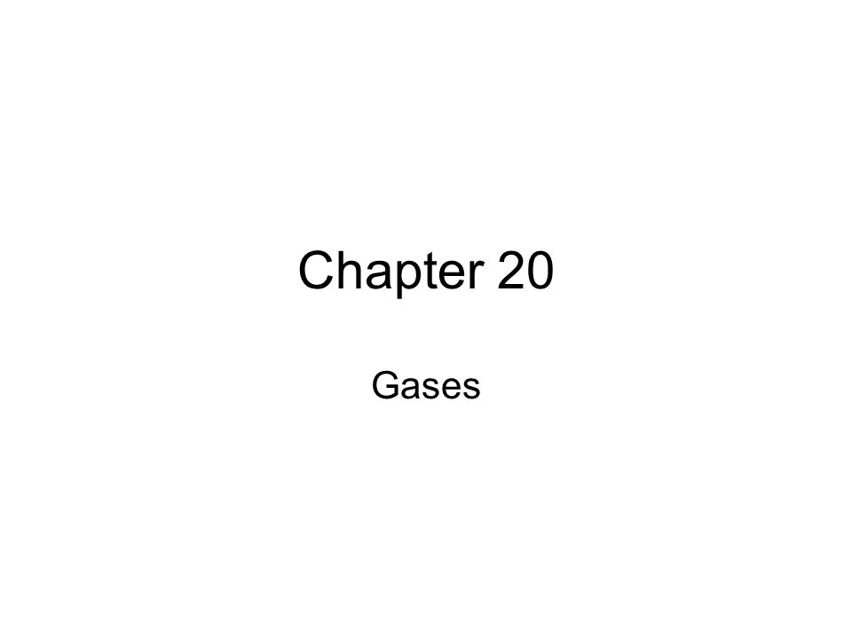 Chapter 20 Gases