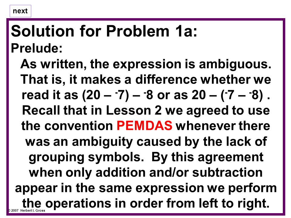 Solution for Problem 1a: Hence we read Problem 1(a) as if it were written… (20 – - 7) – - 8.