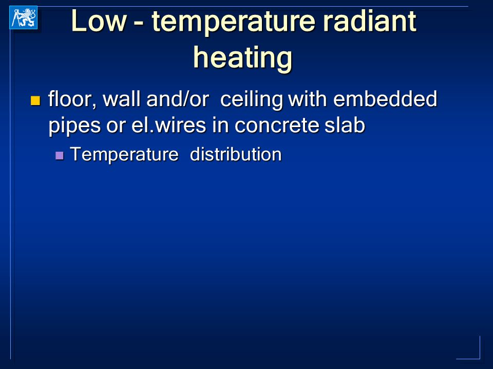 Low - temperature radiant heating floor, wall and/or ceiling with embedded pipes or el.wires in concrete slab floor, wall and/or ceiling with embedded
