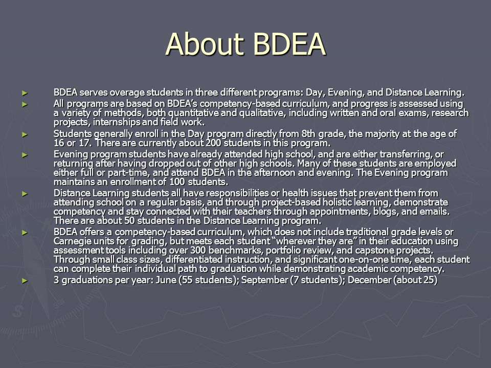 About BDEA ► BDEA serves overage students in three different programs: Day, Evening, and Distance Learning.