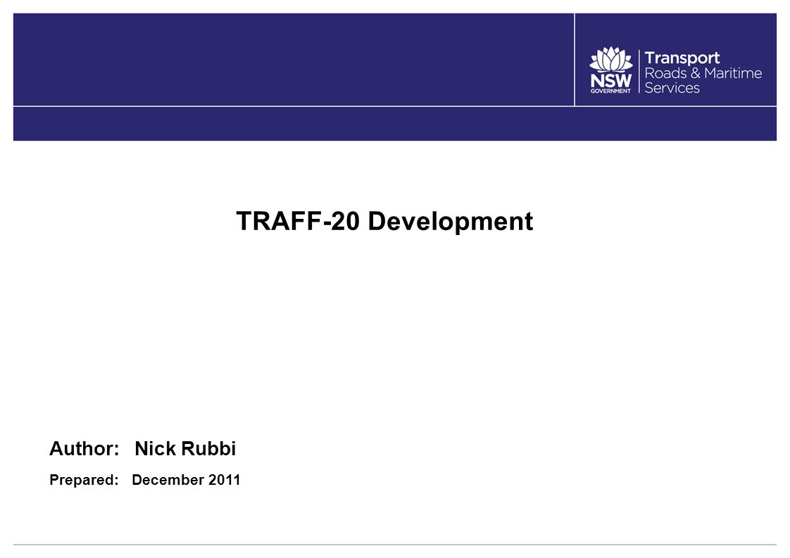 TRAFF-20 Development Author: Nick Rubbi Prepared: December 2011