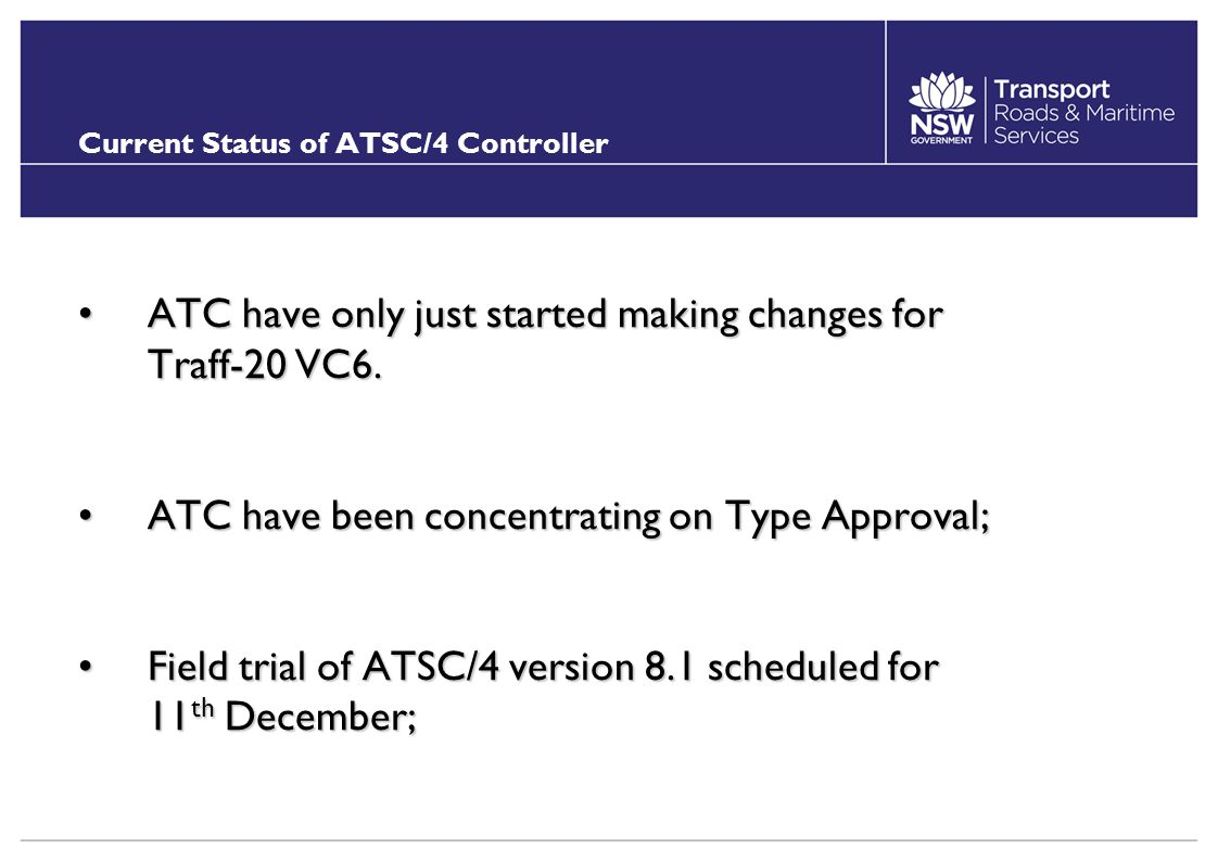 Current Status of ATSC/4 Controller ATC have only just started making changes for Traff-20 VC6.ATC have only just started making changes for Traff-20 VC6.