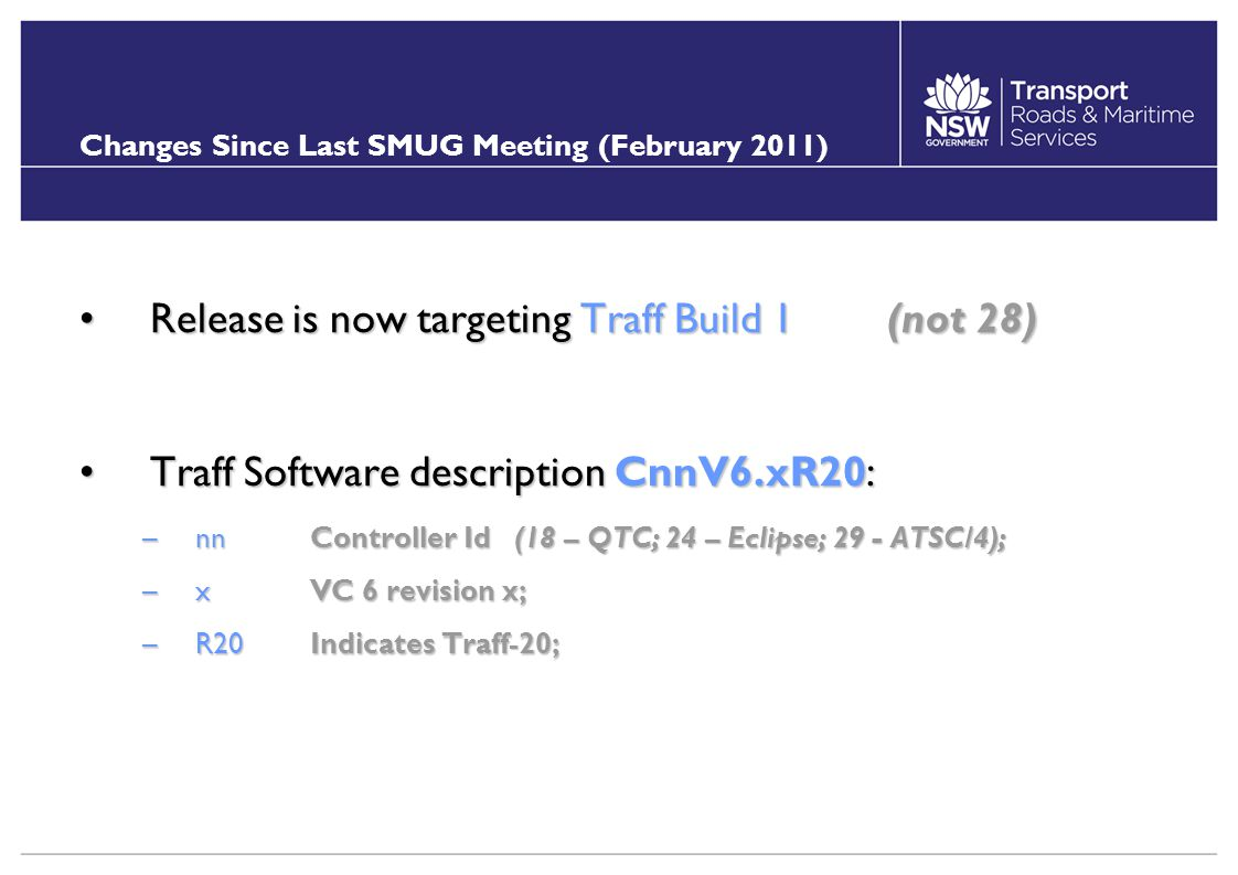 Changes Since Last SMUG Meeting (February 2011) Release is now targeting Traff Build 1 (not 28)Release is now targeting Traff Build 1 (not 28) Traff S