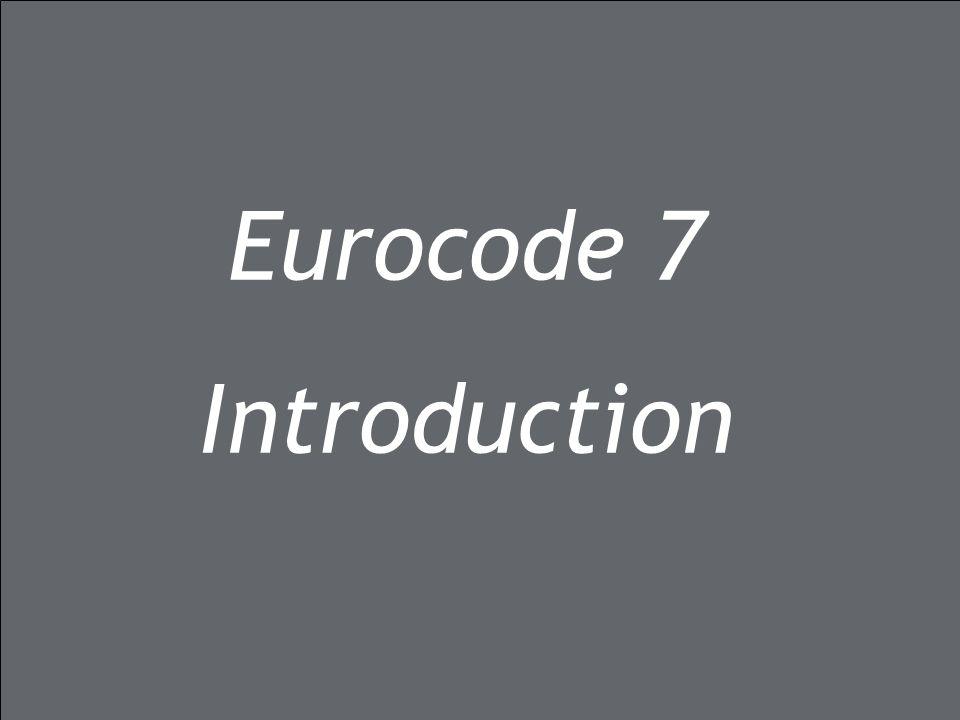 12/01/2015 geo1.0 Eurocode 7 Introduction