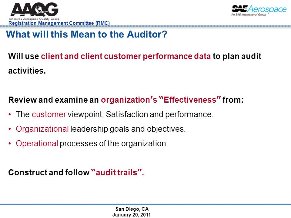 San Diego, CA January 20, 2011 Registration Management Committee (RMC) What will this Mean to the Auditor? Will use client and client customer perform