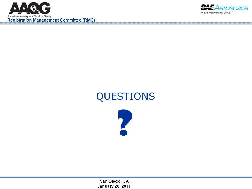 San Diego, CA January 20, 2011 Registration Management Committee (RMC) QUESTIONS