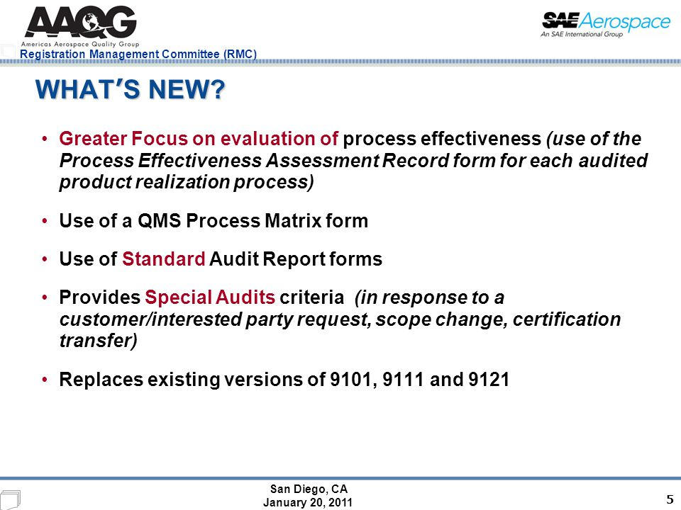 San Diego, CA January 20, 2011 Registration Management Committee (RMC) 5 WHAT ' S NEW? Greater Focus on evaluation of process effectiveness (use of th