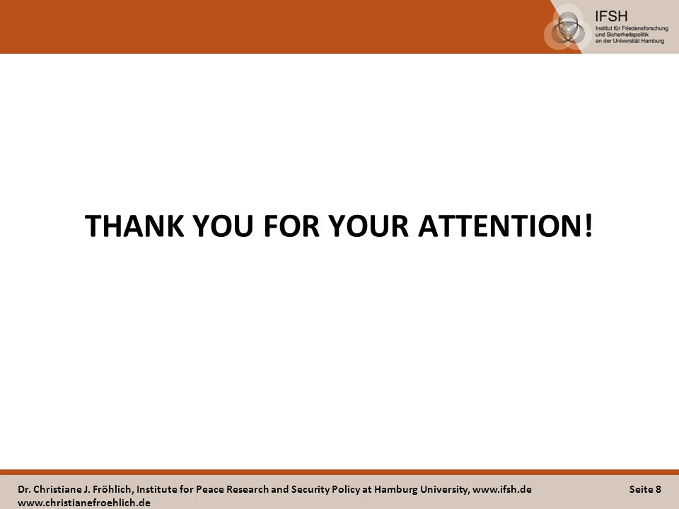 THANK YOU FOR YOUR ATTENTION. Dr. Christiane J.