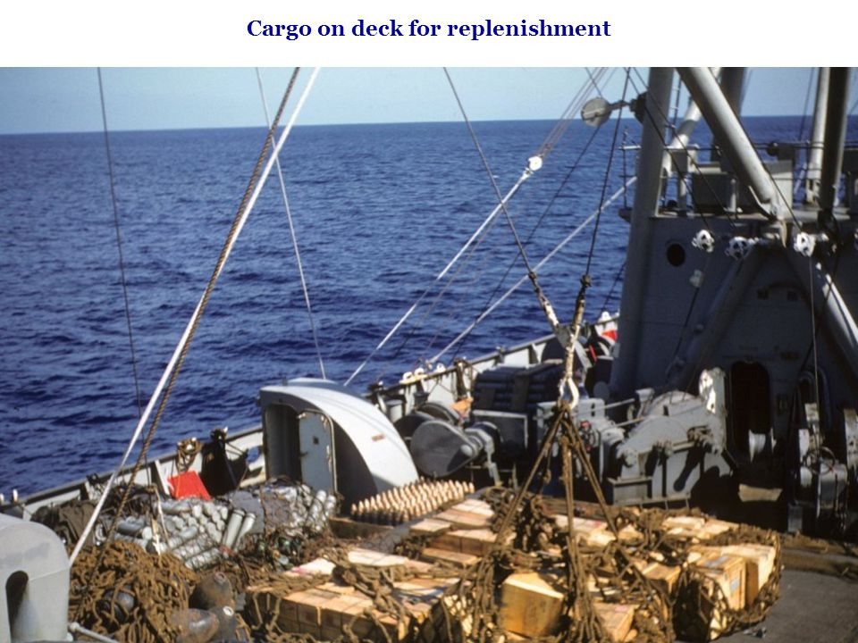 Cargo on deck for replenishment
