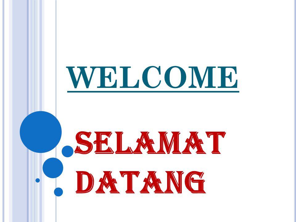 WELCOME SELAMAT DATANG