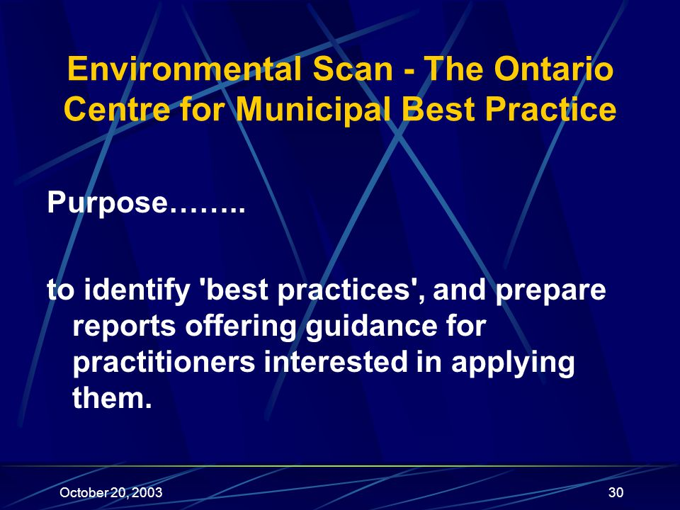 October 20, 200330 Environmental Scan - The Ontario Centre for Municipal Best Practice Purpose……..