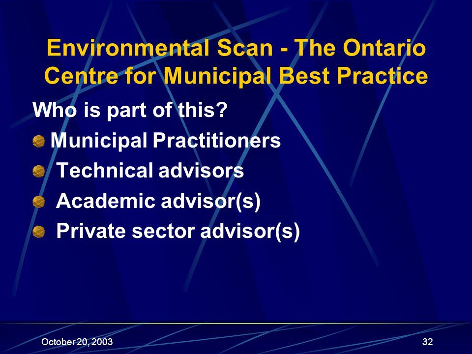 October 20, 200332 Environmental Scan - The Ontario Centre for Municipal Best Practice Who is part of this.