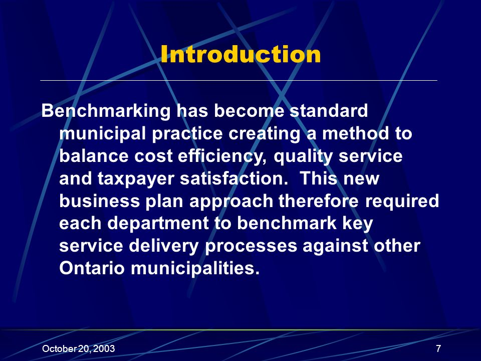 October 20, 20037 Introduction Benchmarking has become standard municipal practice creating a method to balance cost efficiency, quality service and taxpayer satisfaction.