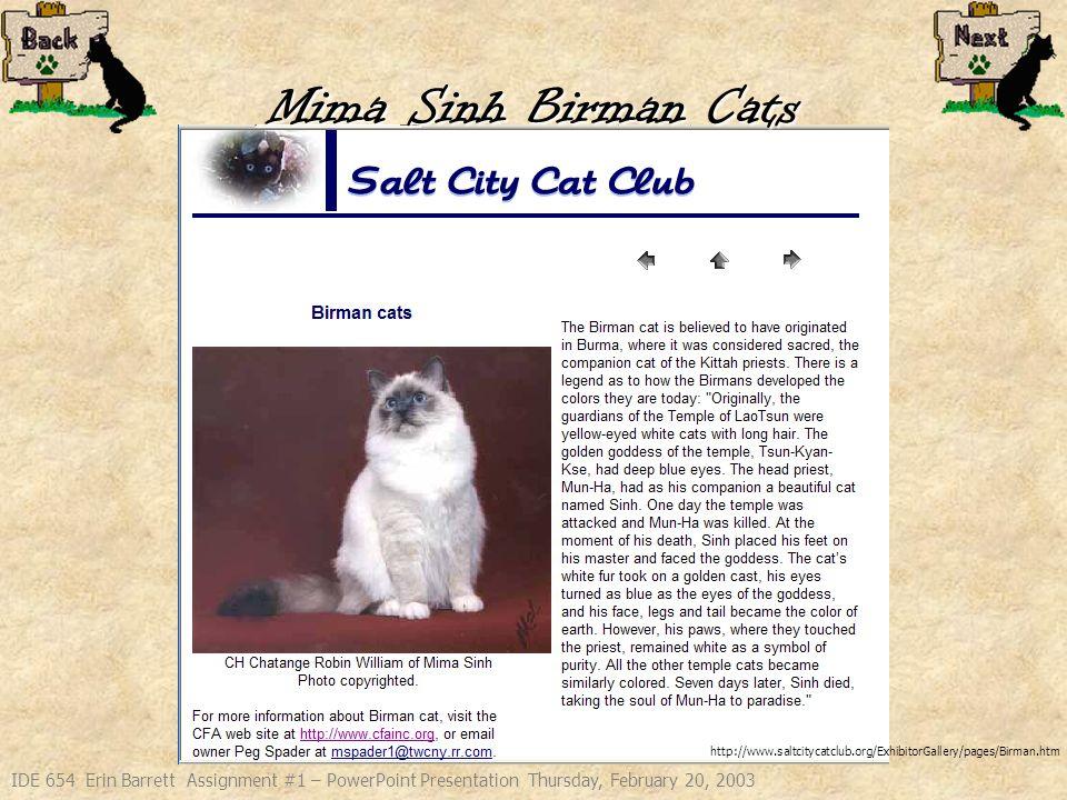 IDE 654 Erin Barrett Assignment #1 – PowerPoint Presentation Thursday, February 20, 2003 Mima Sinh Birman Cats Yaffa and Pete the parakeet