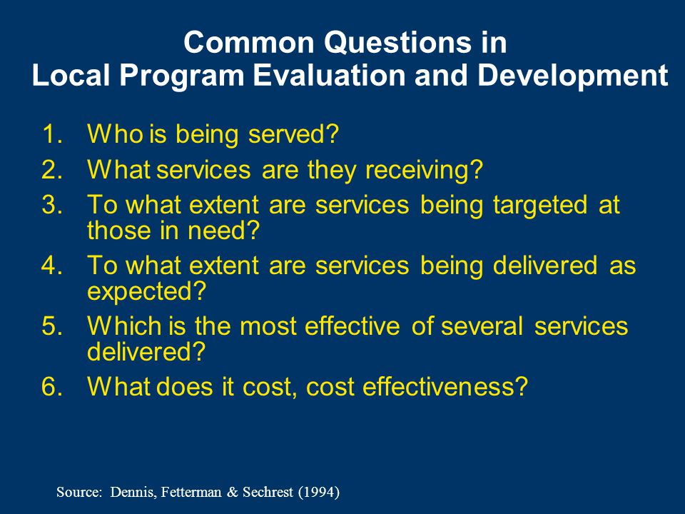 Common Questions in Local Program Evaluation and Development 1.Who is being served.