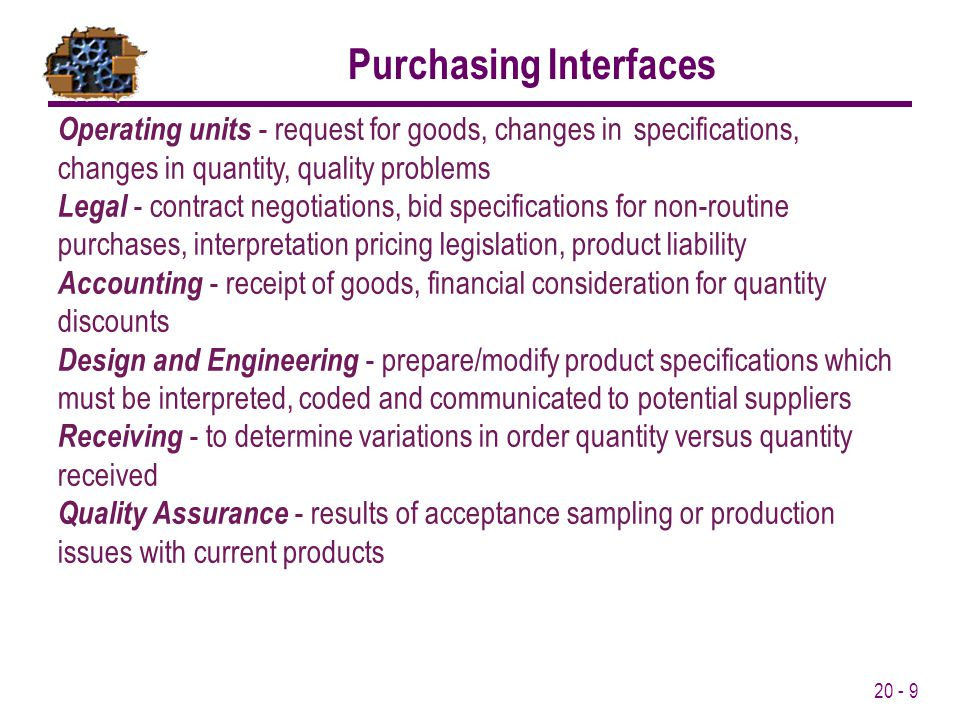 20 - 20 Logistics - the movement of materials and supplies.