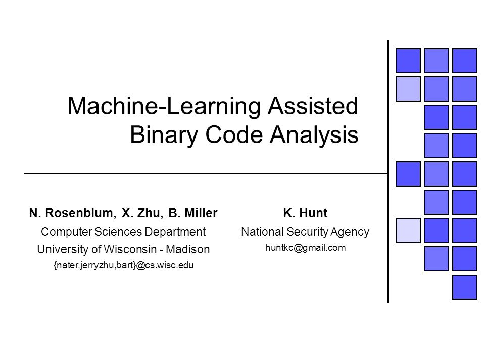 Machine-Learning Assisted Binary Code Analysis N. Rosenblum, X.