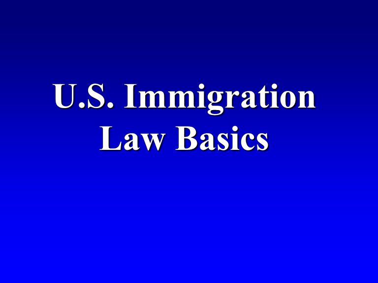 U.S. Immigration Law Basics