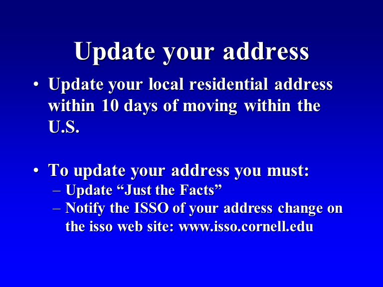 Update your address Update your local residential address within 10 days of moving within the U.S.Update your local residential address within 10 days