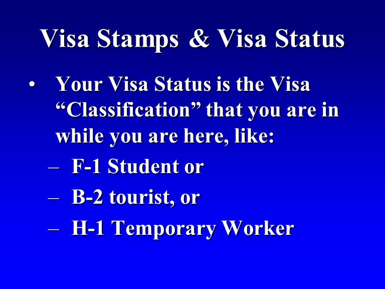 "Visa Stamps & Visa Status Your Visa Status is the Visa ""Classification"" that you are in while you are here, like:Your Visa Status is the Visa ""Classif"