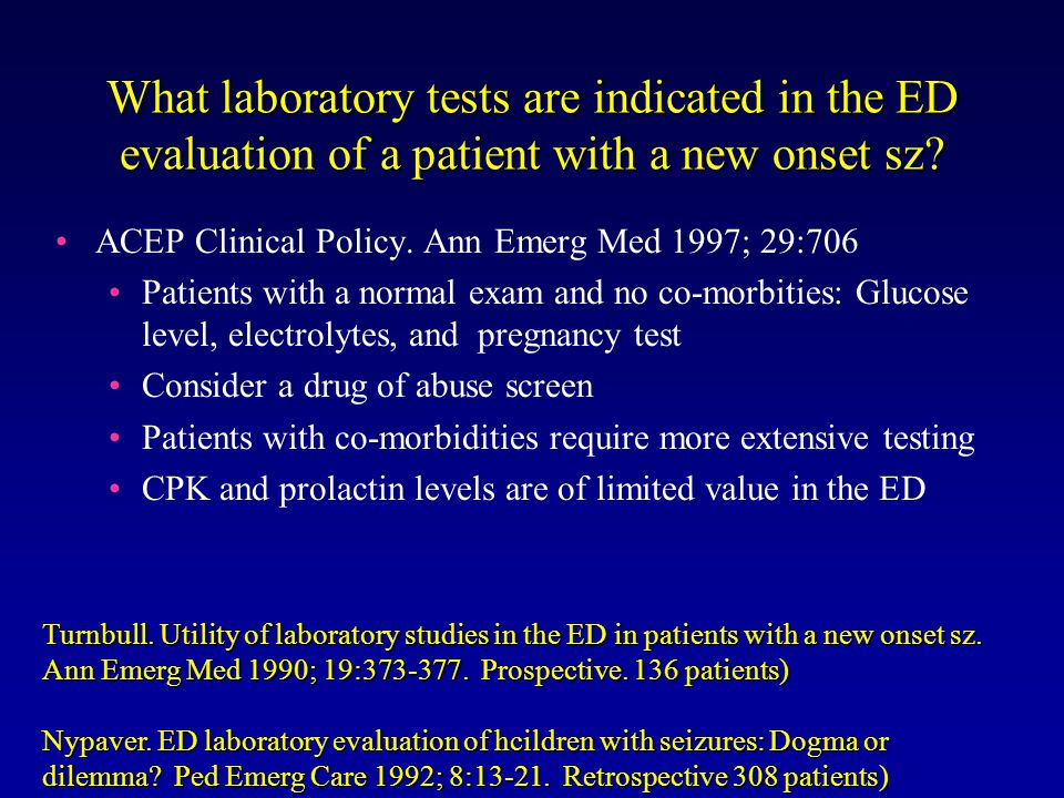 What laboratory tests are indicated in the ED evaluation of a patient with a new onset sz.