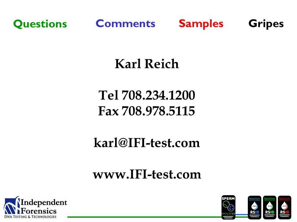 SPERM HYLITER Questions CommentsSamplesGripes Karl Reich Tel 708.234.1200 Fax 708.978.5115 karl@IFI-test.com www.IFI-test.com