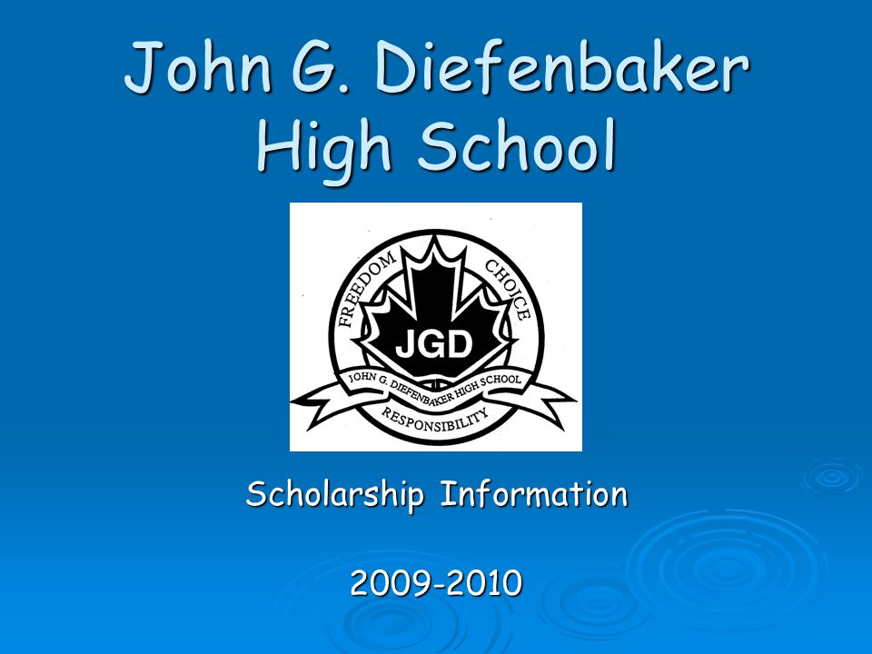 John G. Diefenbaker High School Scholarship Information 2009-2010