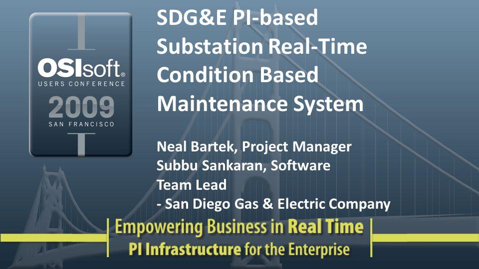Agenda Sempra Utilities OpEx 20/20 Smart Grid & CBM CBM Business Case CBM Project Scope CBM System Components How PI is used in CBM PI CBM Examples CBM Benefits