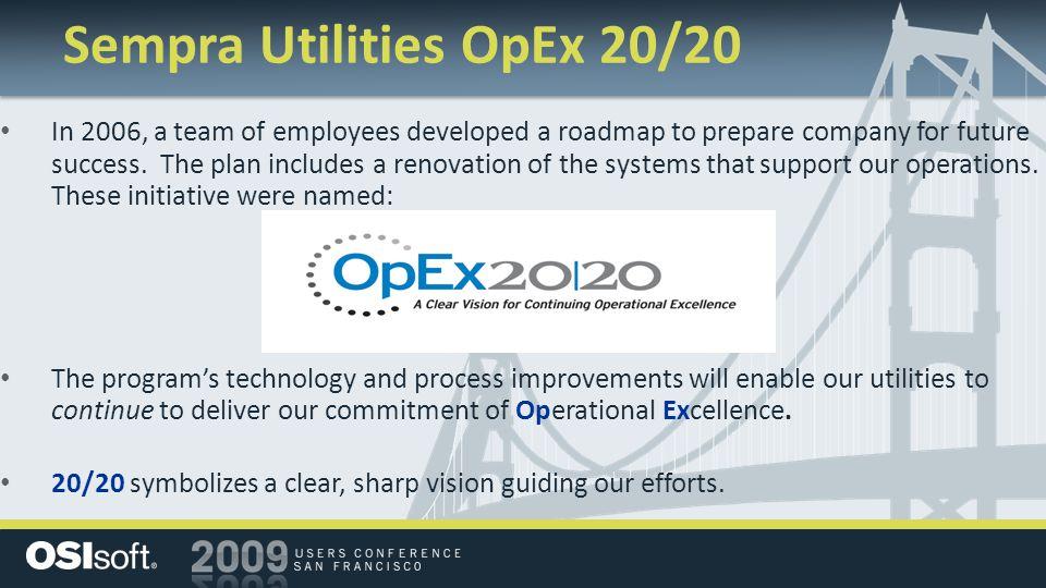 OpEx 20/20: Smart Grid Program Smart Grid Program Condition Based Maintenance (CBM) Outage Management System / Distribution Management System (OMS/DMS)