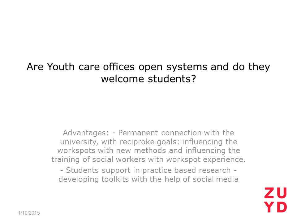 Are Youth care offices open systems and do they welcome students.