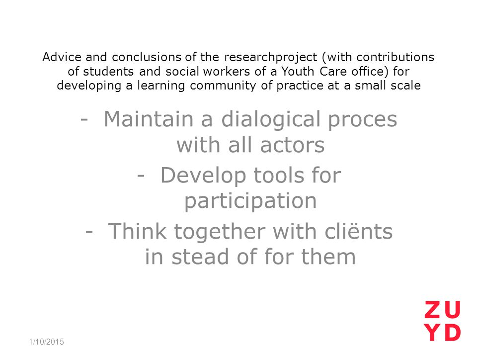 Advice and conclusions of the researchproject (with contributions of students and social workers of a Youth Care office) for developing a learning com