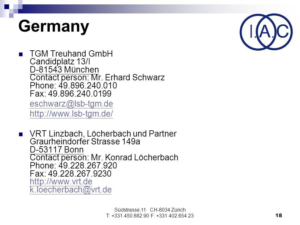 Südstrasse,11 CH-8034 Zürich T: +331.450.882.90 F: +331.402.654.2318 Germany TGM Treuhand GmbH Candidplatz 13/I D-81543 München Contact person: Mr.